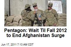 Pentagon to Obama on Troop Withdrawal: End Afghanistan Surge in 2012