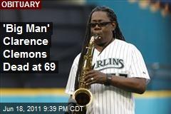 """""""Big Man"""" Clarence Clemons Passes Away at 69"""
