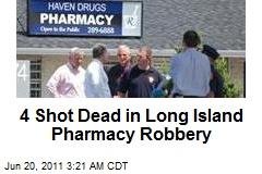 4 Shot Dead in NY Pharmacy Robbery