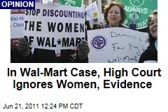 In Wal-Mart Case, Supreme Court Ignores Women, Evidence