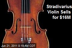 Stradivarius Violin Sells for $16M