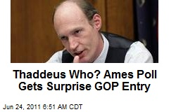 Thaddeus Who? Ames Poll Gets Surprise GOP Entry