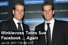 Winklevoss Twins Sue Facebook ... Again