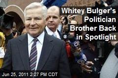 Whitey Bulger's Politician Brother Back in Spotlight