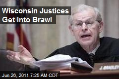 Wisconsin Justices Get Into Brawl