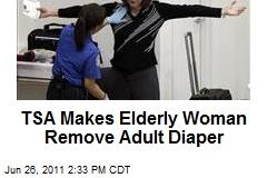 TSA Makes Elderly Woman Remove Adult Diaper