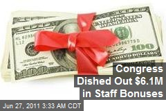 Congress Dished Out $6.1M in Staff Bonuses