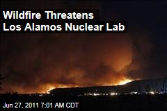 New Mexico Wildfire Threatens Los Alamos National Laboratory