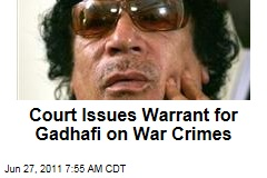 Libya: International Criminal Court Issues Arrest Warrant for Moammar Gadhafi, Two Top Aides