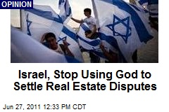 Israel: Stop Using God to Settle Real Estate Disputes