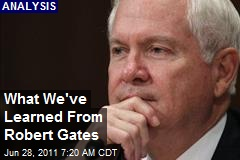 What We've Learned From Robert Gates
