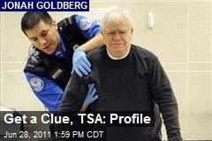 Get a Clue, TSA: Profile