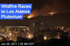Wildfire Races to Los Alamos Plutonium