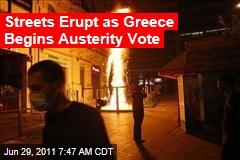 Greece Austerity Measures: Riots Erupt as Vote Nears