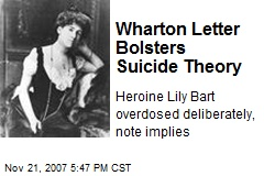 Wharton Letter Bolsters Suicide Theory