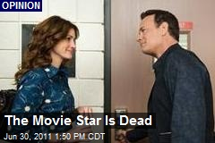 The Movie Star Is Dead