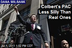 Colbert's PAC Less Silly Than Real Ones
