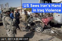 US Sees Iran's Hand in Iraq Violence
