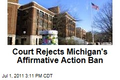 Court Strikes Down Michigan's Ban on Affirmative Action in College Admissions