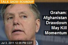 Graham: Afghanistan Drawdown May Kill Momentum