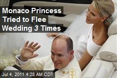 Monaco Princess Tried to Flee Wedding 3 Times