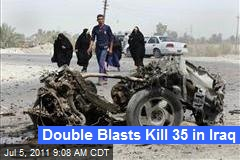 Double Blasts Kill 35 in Iraq