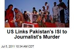 US Links Pakistan's ISI to Journalist Saleem Shahzad's Murder