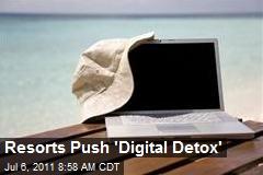 Resorts Push 'Digital Detox'