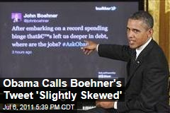 Twitter Town Hall: Obama Answers John Boehner's 'Slightly Skewed' Tweet