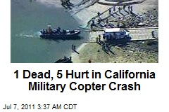 1 Dead, 5 Hurt in Calif. Military Copter Crash