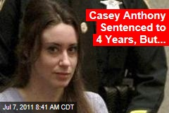 Casey Anthony Sentenced to 4 Years