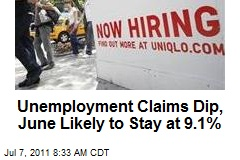 Unemployment Claims Dip, June Likely to Stay at 9.1%