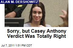 Sorry, But Casey Anthony Verdict Was Totally Right: Alan M. Dershowitz
