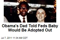 Barack Obama Adopted: Father Told Immigration Officials They Planned to Put Baby Up for Adoption