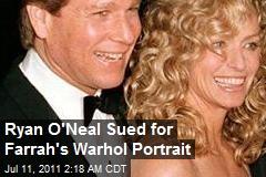Ryan O'Neal Sued for Farrah's Warhol Portrait