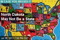 North Dakota May Not Be a State