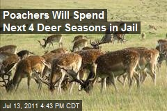 Poachers Will Spend Next 4 Deer Seasons in Jail