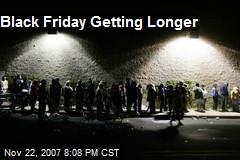 Black Friday Getting Longer