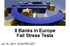 8 Banks in Europe Fail Stress Tests