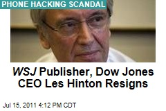 Les Hinton, 'Wall Street Journal' Publisher and Dow Jones CEO, Resigns in Wake of Rupert Murdoch's Phone Hacking Scandal