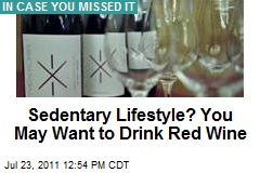 Sedentary Lifestyle? You May Want to Drink Red Wine