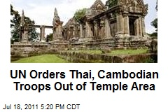 UN Orders Thai, Cambodian Troops Out of Temple Area
