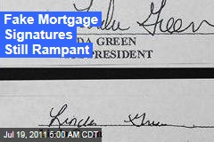 Robo-Signing: Fake Mortgage Signatures Still Rampant