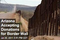 Arizona Accepting Donations to Build Wall on Mexican Border