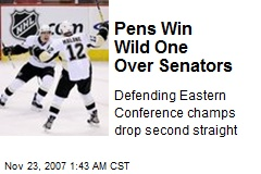 Pens Win Wild One Over Senators