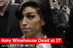 Amy Winehouse Dead at 27, Found in Her Apartment