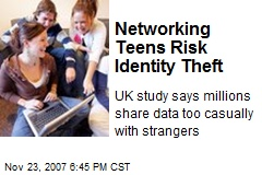 Networking Teens Risk Identity Theft