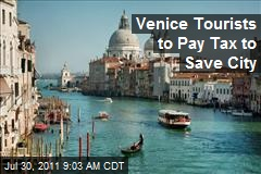 Venice Tourists to Pay Tax to Save City