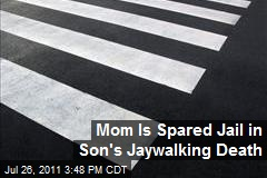 Mom Is Spared Jail in Son's Jaywalking Death