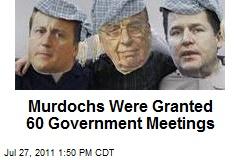 Murdochs Granted 60 High-Level Gov't Meetings
